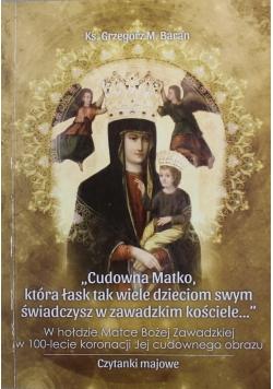 Cudowna matko która łask tak wiele dzieciom swym świadczysz w zawadzkim kościele