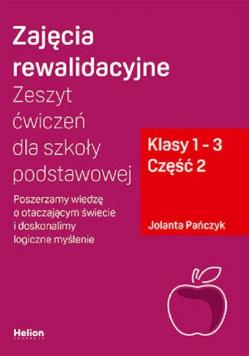 Zajęcia rewalidacyjne. cz2 Zeszyt ćwiczeń dla szkoły podstawowej, klasy 1 - 3.