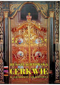 Ruś szlachtowska Cerkwie w Jaworkach i Szlachtowej