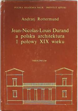 Jean Nicolas Louis Durand a polska architektura I połowy XIX wieku