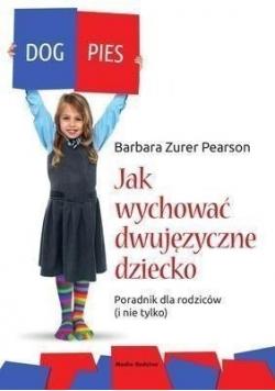 Jak wychować dziecko dwujęzyczne