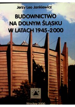 Budownictwo na Dolnym Śląsku w latach 1946-2000