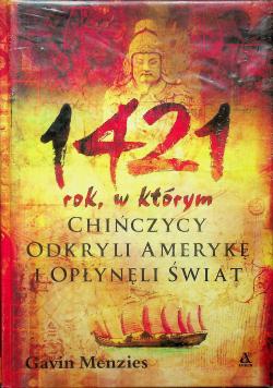 1421 rok  w którym Chińczycy odkryli Amerykę i opłynęli świat