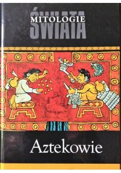 Mitologie świata Aztekowie