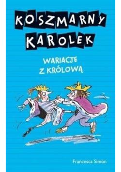 Koszmarny Karolek Wariacje z królową