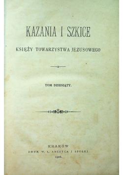 Kazania i szkice księży towarzystwa Jezusowego Tom X 1906 r.