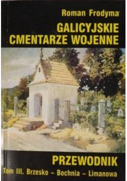 Galicyjskie cmentarze wojenne tom 3