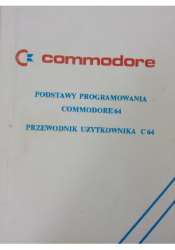 Podstawy programowania Commodore 64 Przewodnik użytkownika C64