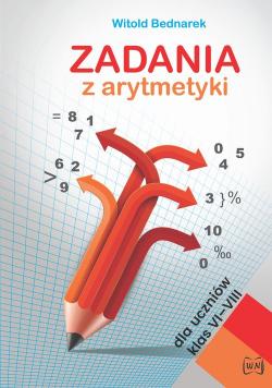 Zadania z arytmetyki dla uczniów klas VI-VIII