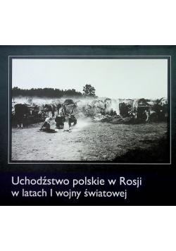 Uchodźstwo polskie w Rosji w latach I WŚ