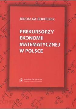 Prekursorzy ekonomii matematycznej w Polsce