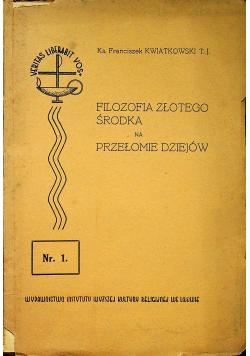 Filozofia złotego środka na przełomie dziejów 1938r