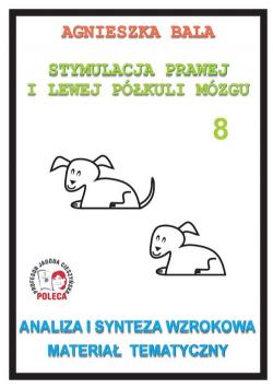 Stymulacja Prawej i Lewej Półkuli Mózgu Zeszyt 8 Analiza i synteza wzrokowa Materiał tematyczny