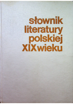 Słownik literatury polskiej w XIX wieku