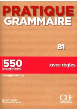 Pratique grammaire B1 550 exercices avec regles