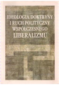 Ideologia doktryny i ruch polityczny współczesnego liberalizmu