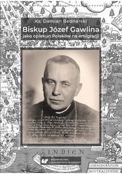 Biskup Józef Gawlina jako opiekun Polaków na emigracji