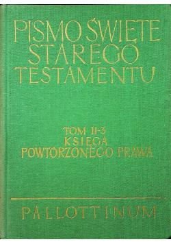 Pismo Święte Starego Testamentu Księga Powtórzonego Prawa