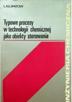 Typowe procesy w technologii chemicznej jako obiekty sterowania
