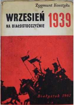 Wrzesień na Białostocczyźnie 1939