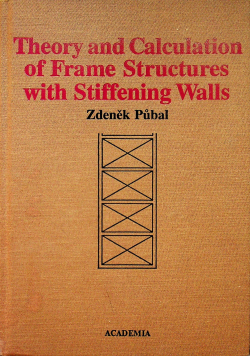 Theory and Calculation of Frame Structures with Stiffening Walls