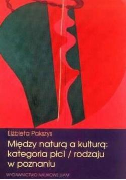Między naturą a kulturą kategoria płci /rodzaju w poznaniu