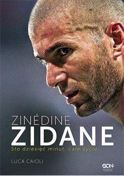 Zinedine Zidane Sto dziesięć minut Całe życie