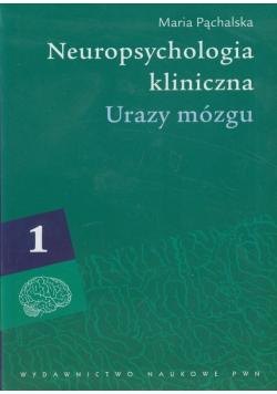 Neuropsychologia kliniczna tom 1 Urazy mózgu