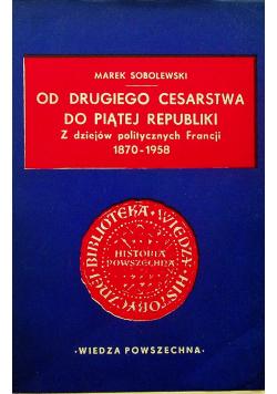 Od drugiego cesarstwa do piątej republiki z dziejów politycznych Francji 1970 1958