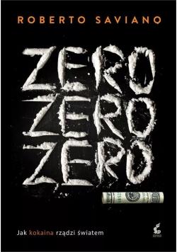 Zero zero zero Jak kokaina rządzi światem