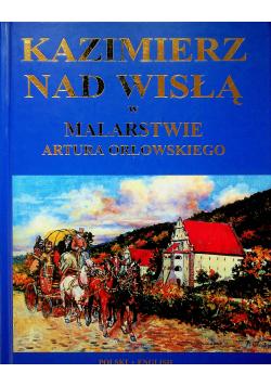 Kazimierz nad Wisłą w malarstwie Artura Orłowskiego