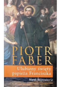 Piotr Faber Ulubiony święty papieża Franciszka