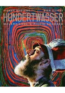 Hundertwasser malarz król o pięciu skórach