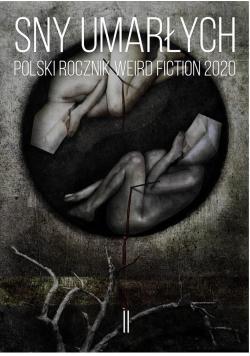 Sny umarłych Polski rocznik weird fiction 2020 T.2