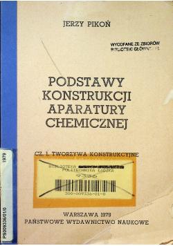 Podstawy konstrukcji aparatury chemicznej Część I Tworzywa konstrukcyjne