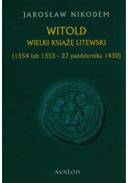 Witold Wielki Książę Litewski