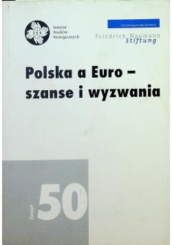 Polska a euro szanse i wyzwania