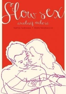 Slow sex Uwolnij miłość