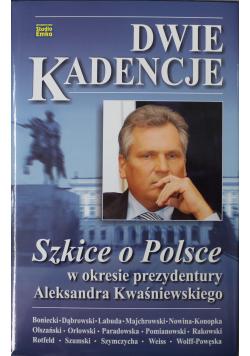 Dwie kadencje  Szkice o Polsce w okresie prezydentury Aleksandra Kwaśniewskiego