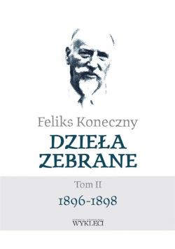 Feliks Koneczny. Dzieła zebrane T.2