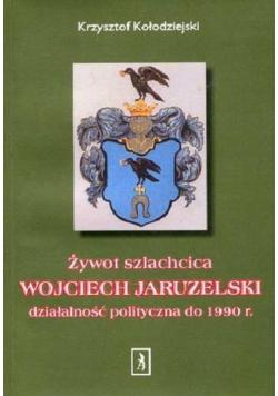 Żywot szlachcica Wojciech Jaruzelski działalność polityczna do 1990 r