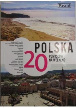 Polska 20 pomysłów na weekend