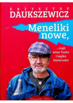 Meneliki nowe czyli wina Tuska i logika białorusk