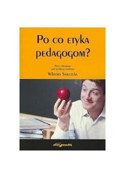 Po co etyka pedagogom?
