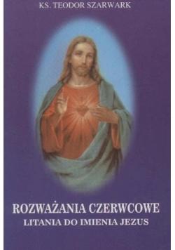 Rozważania czerwcowe litania do imienia Jezusa