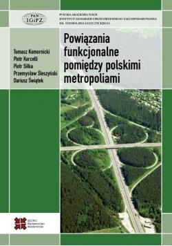 Powiązania funkcjonalne pomiędzy polskimi metropoliami