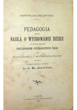 Pedagogia czyli nauka o wychowaniu dzieci 1898r