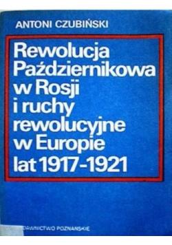 Rewolucja Październikowa w Rosji i ruchy rewolucyjne w Europie lat 1917  1921