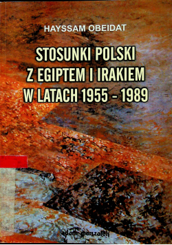 Stosunki Polski z Egiptem i Irakiem w latach 1955 - 1989