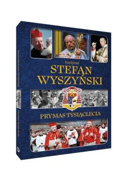 Kardynał Stefan Wyszyński Prymas Tysiąclecia